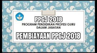 PEMBIAYAAN PPGJ 2018 (Tahun Pelajaran 2017/2018)