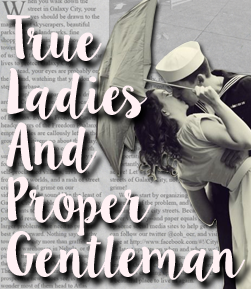 True Ladies And Proper Gentleman
