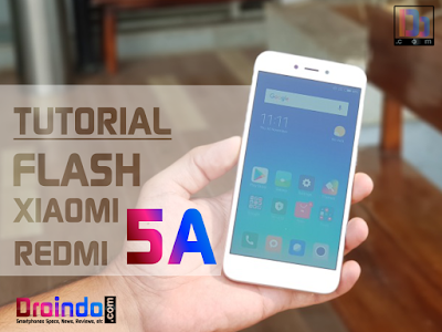 Tutorial Flash Miui 9 di Hp Xiaomi Redmi 5A dengan Mi Flashtool