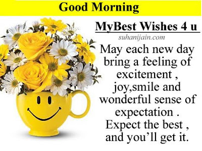 Good Morning Quotes For Best Friend: may each new day bring a feeling of excitement, joy, smile and wonderful sense of expectation.