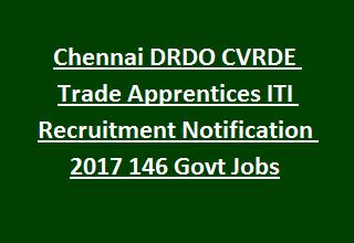 Chennai DRDO CVRDE Trade Apprentices ITI Recruitment Notification 2017 146 Govt Jobs