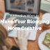 6 Ways To Make Your Blogging More Creative