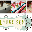 Love. Laugh. Sew.