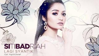 Siti Badriah Lagi Syantik
