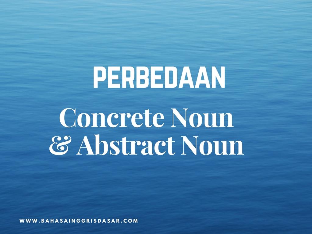 Perbedaan Abstract Noun dan Concrete Noun