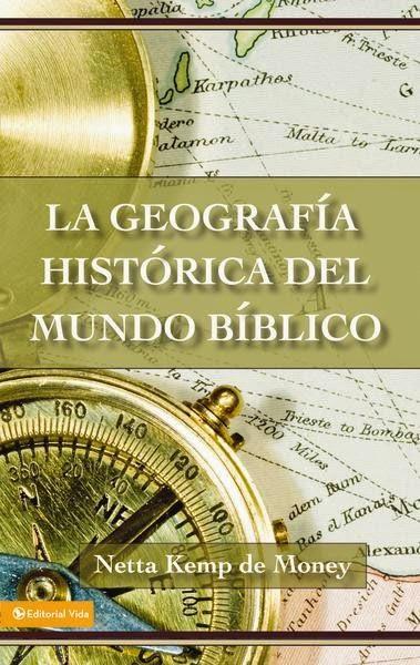 Netta Kemp De Money-La Geografía Histórica Del Mundo Bíblico-