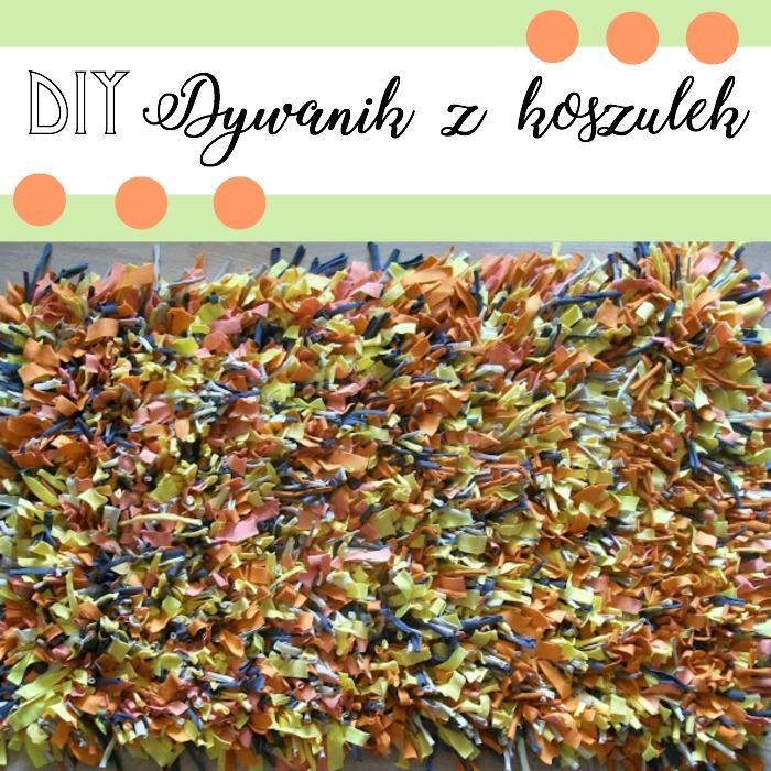 DIY - Coś z niczego czyli dywanik z koszulek (dywan z recyklingu)