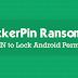 فيرس LockerPin يقفل شاشة هاتفك ويطالبك بفدية 500 دولار