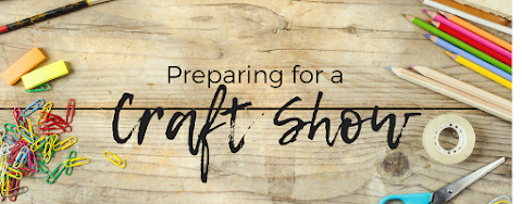 Preparing for a Crafts Show