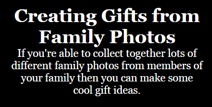 Creating Gifts from Family Photos