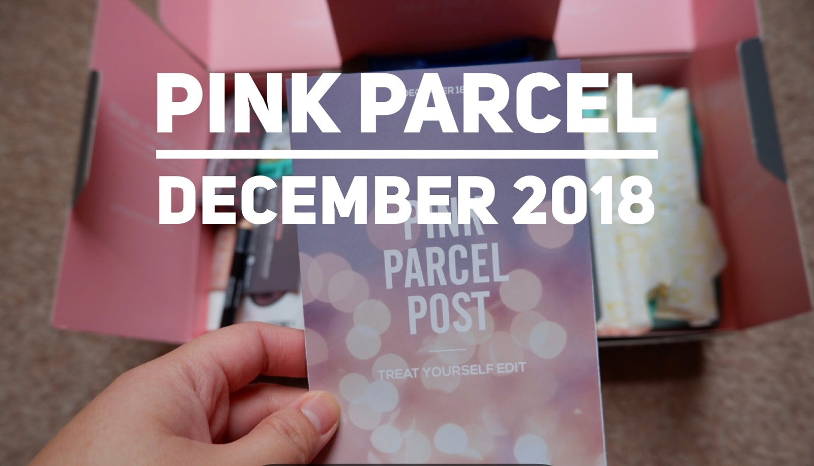 My Beauty Box Experience: Pink Parcel December 2018