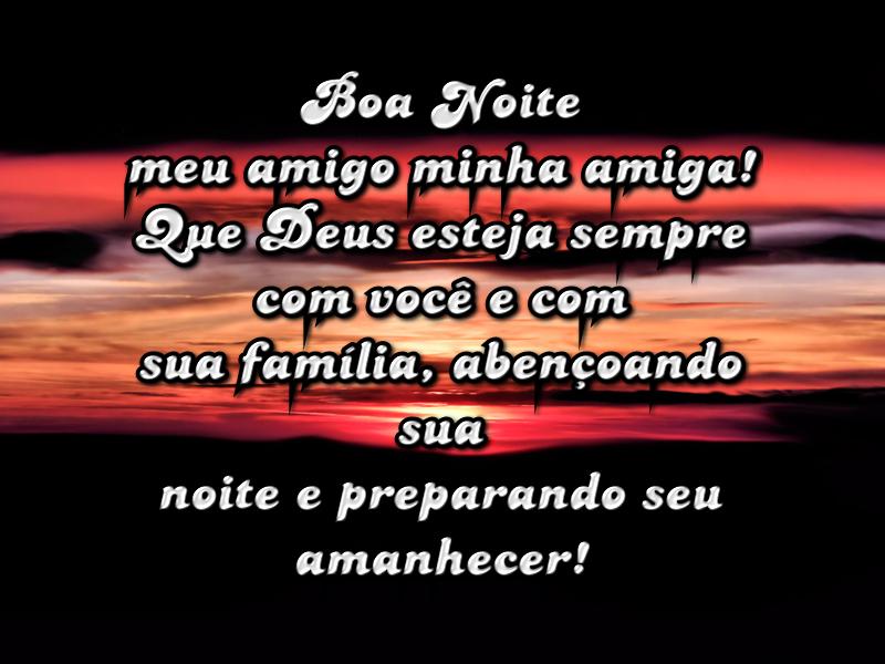 Boa Noite Meu Amigo Minha Amiga Que Deus Esteja Sempre Com Você E