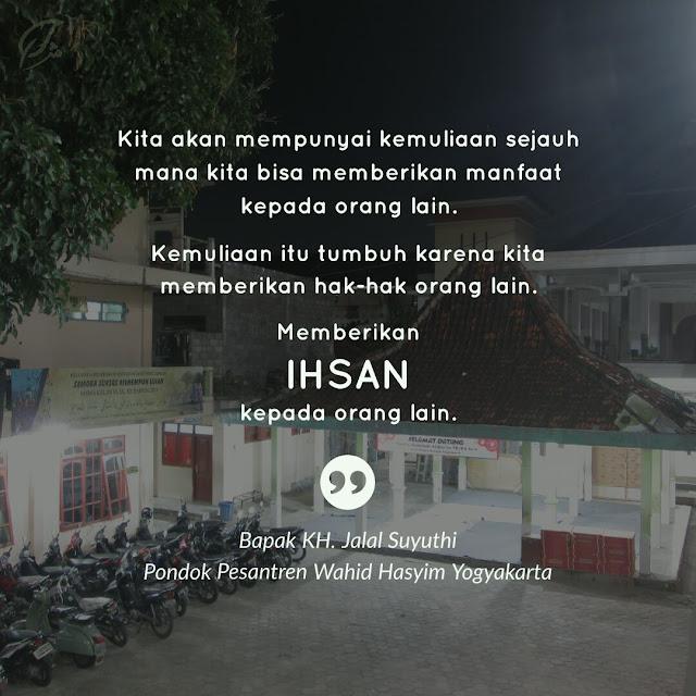 Ihsan dan menjadi mulia karena bermanfaat