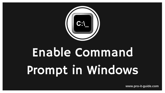 Enable Command Prompt in Windows