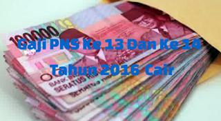 Gaji PNS Ke 13 Dan Ke 14 Tahun 2016 Cair