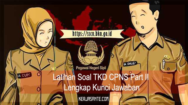 Latihan Soal TKD CPNS Part II Lengkap Kunci Jawaban