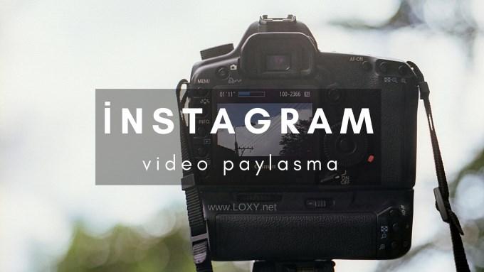 instagramda video paylaşma