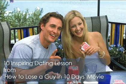 """10 Inspiring Dating Lesson from """"How to Lose a Guy in 10 Days"""" Movie"""