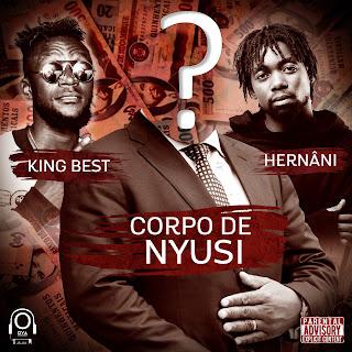 King Best Feat. Hernâni Da Silva - Corpo De Nyusi