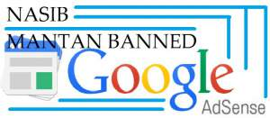 Blog Mantan Banned Adsense bisakah daftar lagi?