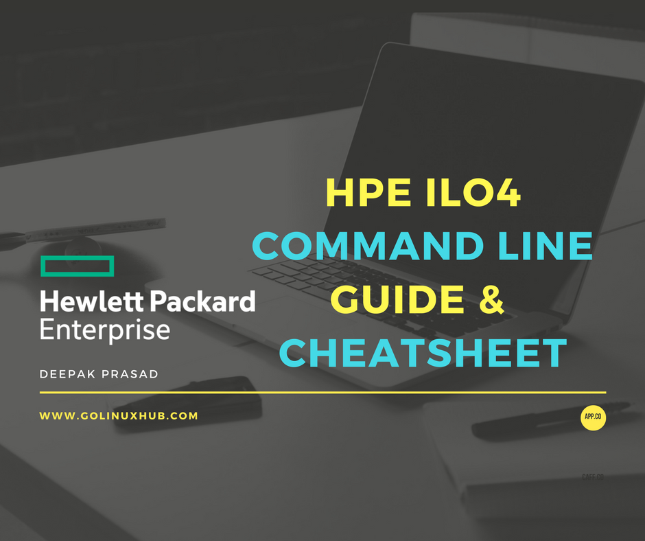HP iLO4 command line interface (CLI) guide and cheatsheet with