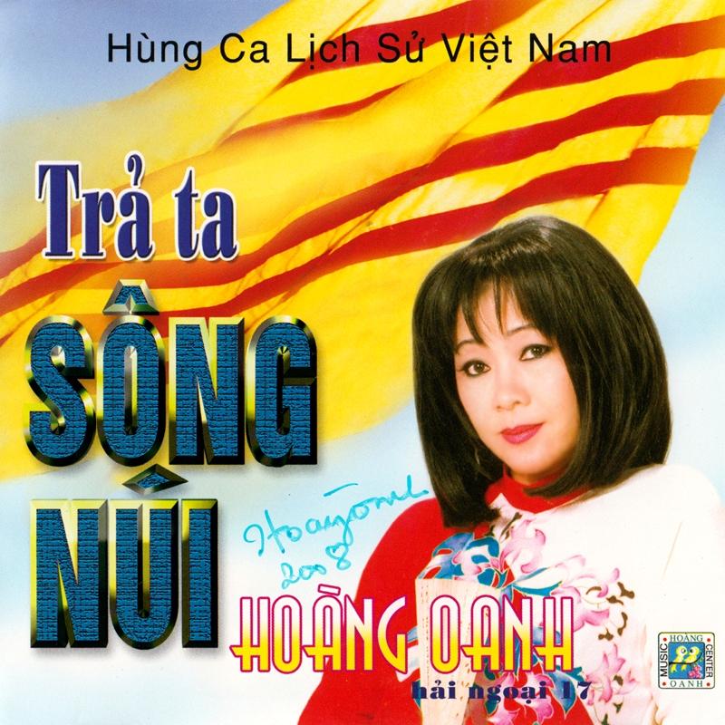 Hoàng Oanh CD17 - Trả Ta Sông Núi (NRG)