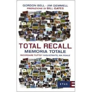 Total recall - Memoria totale - Gordon Bell, Jim Gemmell (memoria)