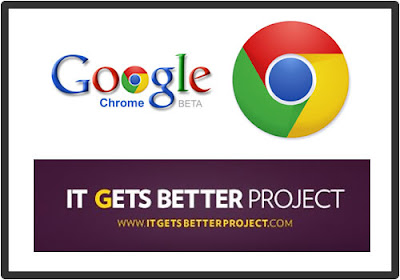 Google Chrome It Gets Better