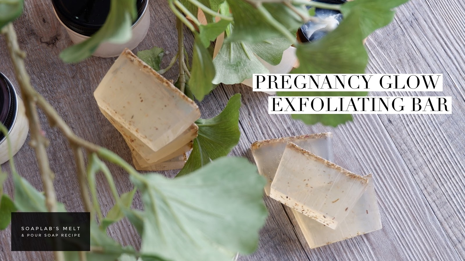 How To Make Soap For Pregnancy (Glow Exfoliating Bar)