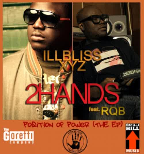 [MUSIC] iLLBliss - 2HANDS Ft RQB