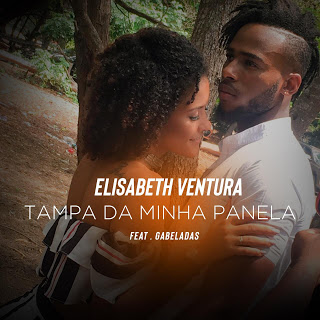 Elisabeth Ventura Feat. Gabeladas - Tampa Da Minha Panela