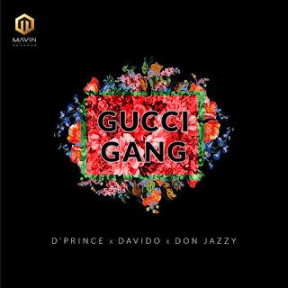 D'Prince - Gucci Gang Ft. Don Jazzy & Davido mp3 download