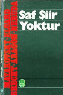 Saf Şiir Yoktur - Mayakovsky, Eluard,Brecht,Aragon,Neruda