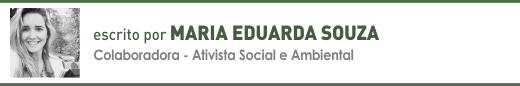 Clique para ler mais artigos de Maria Eduarda Souza