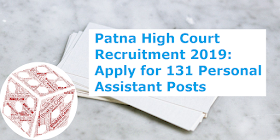 Patna High Court Recruitment 2019: Apply for 131 Personal Assistant Posts