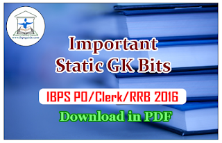 IBPS PO/Clerk/RRB 2016 - Important Static GK Bits Part-V | Download in PDF:
