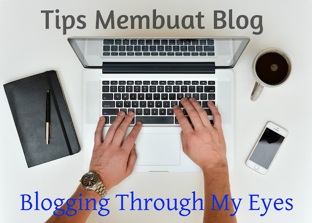 tips membuat blog untuk pemula blogging through my eyes