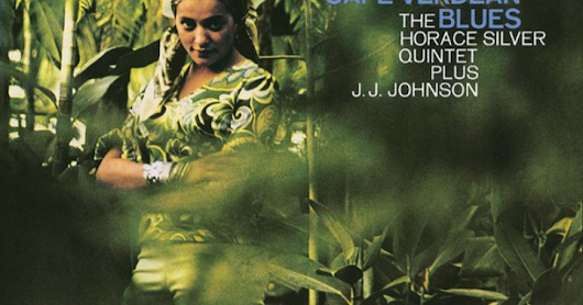 The Cape Verdean Blues - The Horace Silver Quintet Plus J.J. Johnson