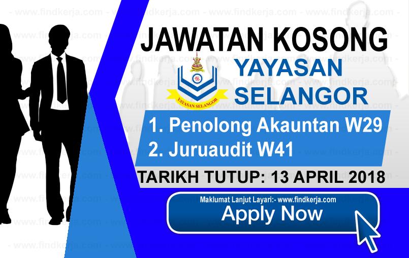 Jawatan Kerja Kosong Yayasan Selangor April 2018 www.findkerja.com