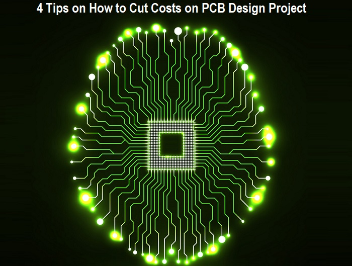 4 Tips on How to Cut Costs on PCB Design Project