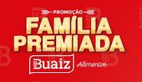 Promoção Família Premiada Buaiz Alimentos promocaofamiliapremiada.com.br