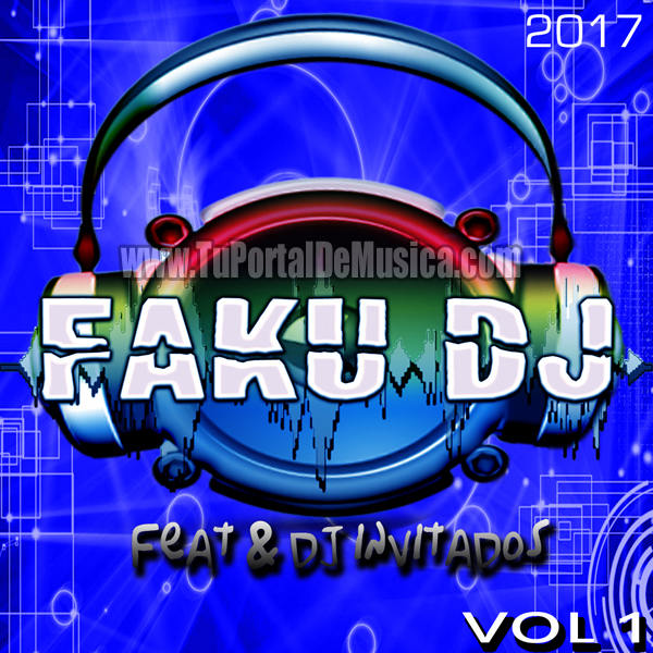 Faku Dj Volumen 1 (2017)