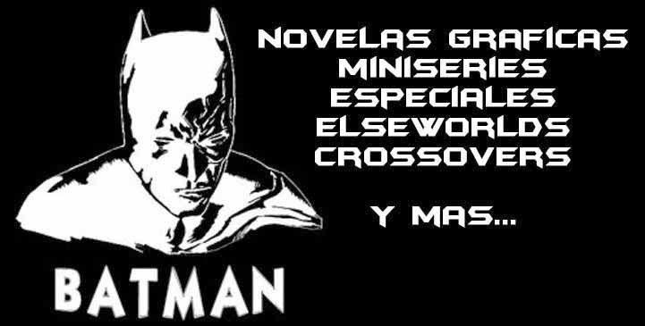 http://3ntropiatodoenunsololugar.blogspot.com.ar/2014/11/batman-novelas-graficas-especiales.html