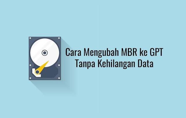 Cara Mengubah MBR ke GPT Tanpa Kehilangan Data