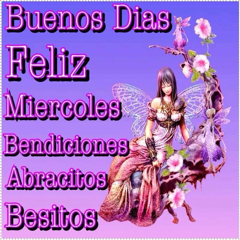 Buenos Días, Feliz Miércoles - Imagenes y Carteles