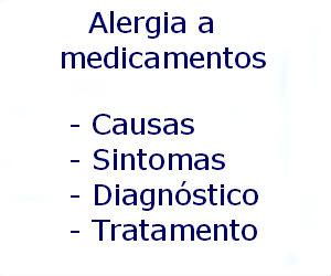 Alergia a medicamentos causas sintomas diagnóstico tratamento prevenção riscos complicações