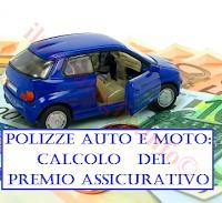 calcolo del premio di polizza per le assicurazioni auto e moto