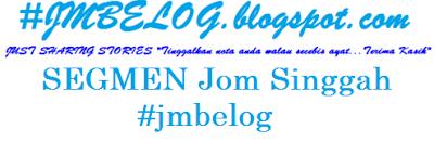 http://jmbelog.blogspot.my/2016/04/segmen-jom-singgah-jmbelog.html