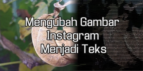 Cara Mengubah Gambar dan Foto di Instagram Menjadi Teks