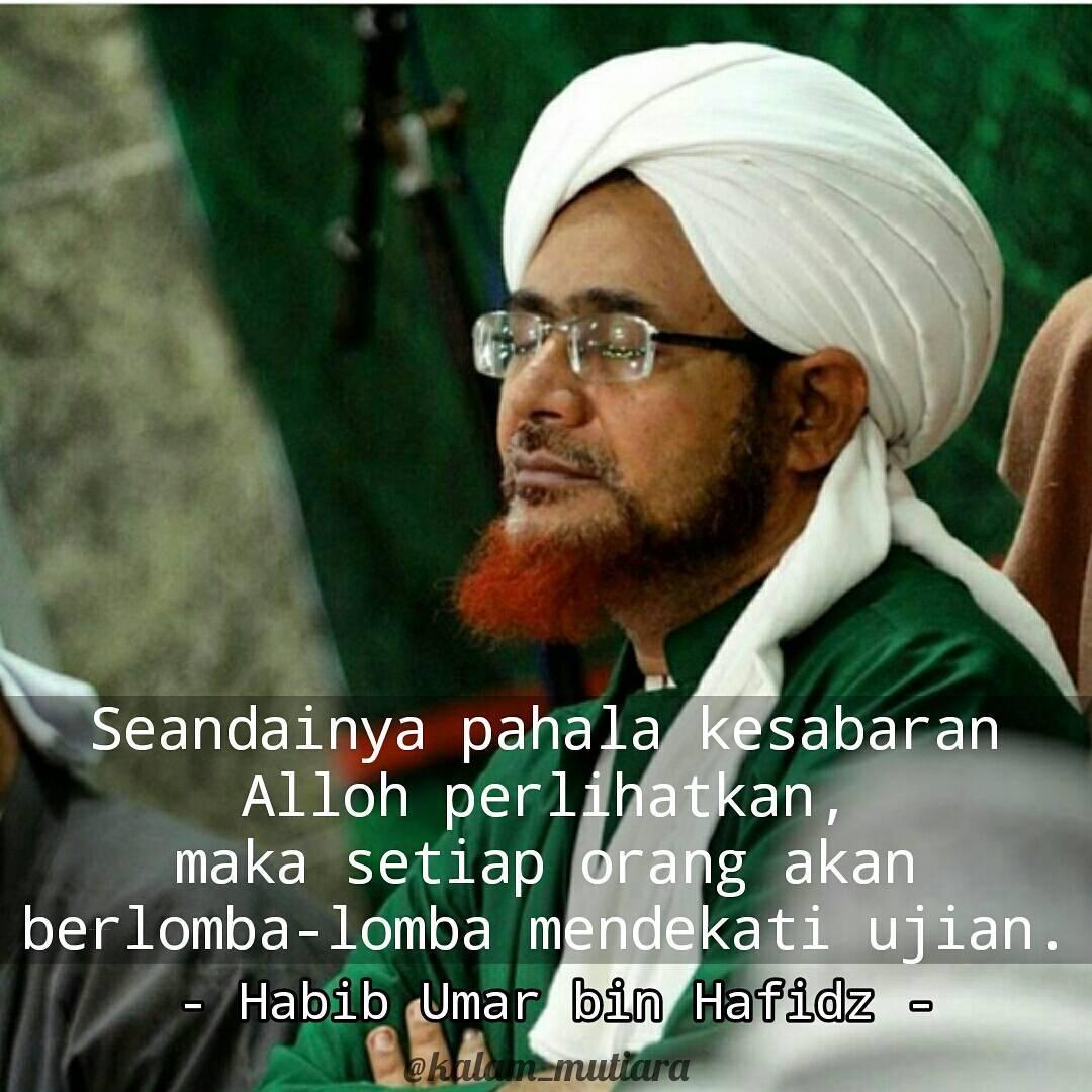 Kata Mutiar Nasehat Untuk Umat Islam Dari Habib Umar Bin Hafidz